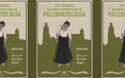 XVI Congreso Nacional e Internacional de Paleopatología – Girona Octubre 2021